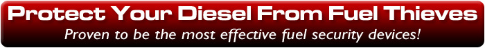 Protect Your Diesel from Fuel Thieves - Proven to be the Most Effective Fuel Security Devices!