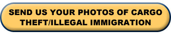 Send us your photos of Cargo Theft or Illegal Immigration.